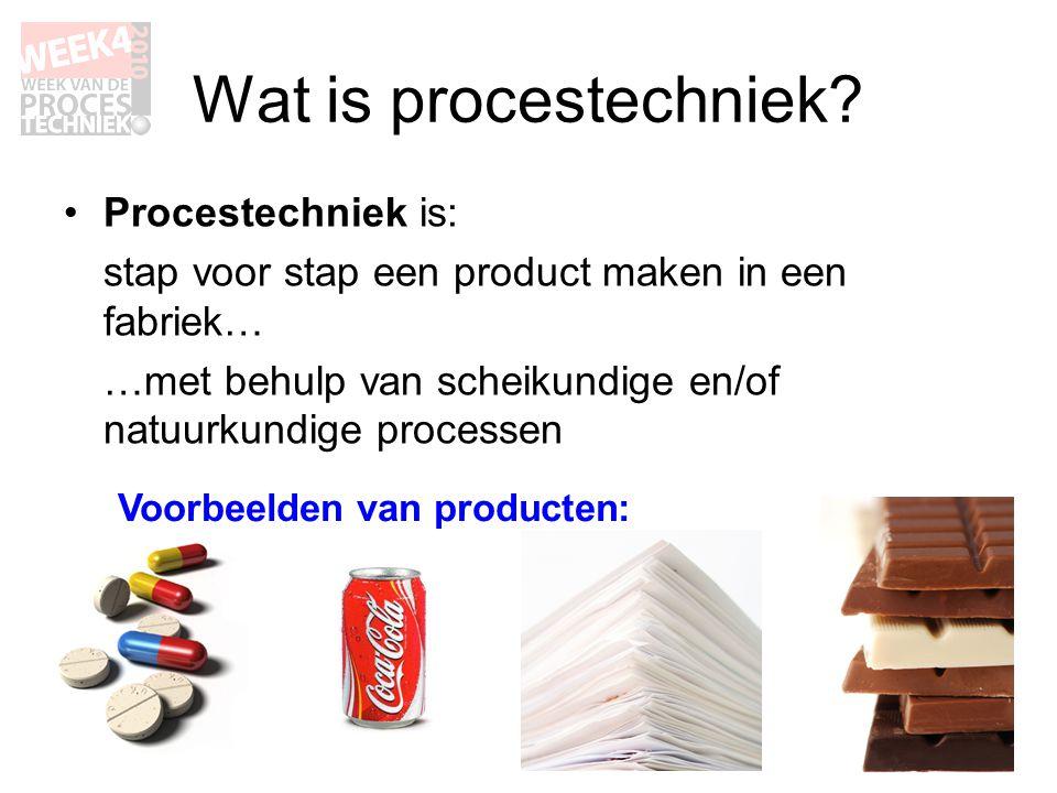 Wat is procestechniek Procestechniek is: