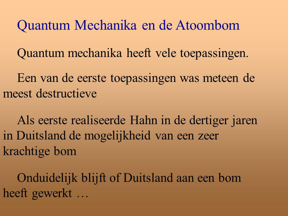 Quantum Mechanika en de Atoombom