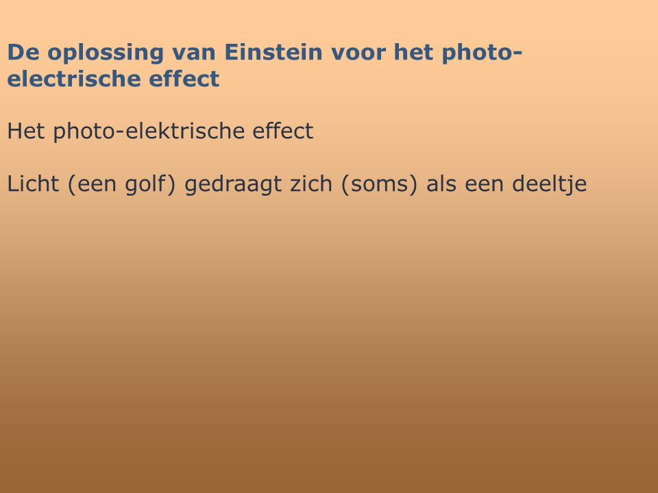 De oplossing van Einstein voor het photo-electrische effect