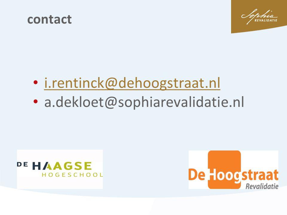 contact i.rentinck@dehoogstraat.nl a.dekloet@sophiarevalidatie.nl