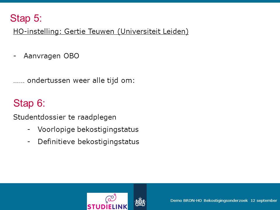 Stap 5: Stap 6: HO-instelling: Gertie Teuwen (Universiteit Leiden)
