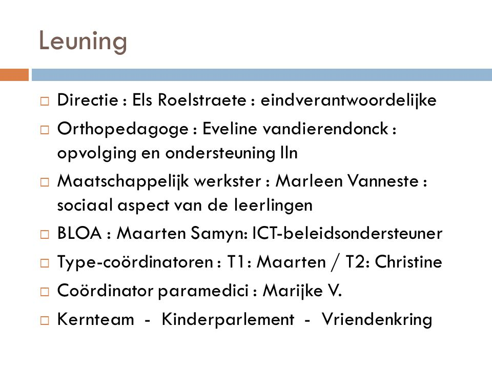 Leuning Directie : Els Roelstraete : eindverantwoordelijke