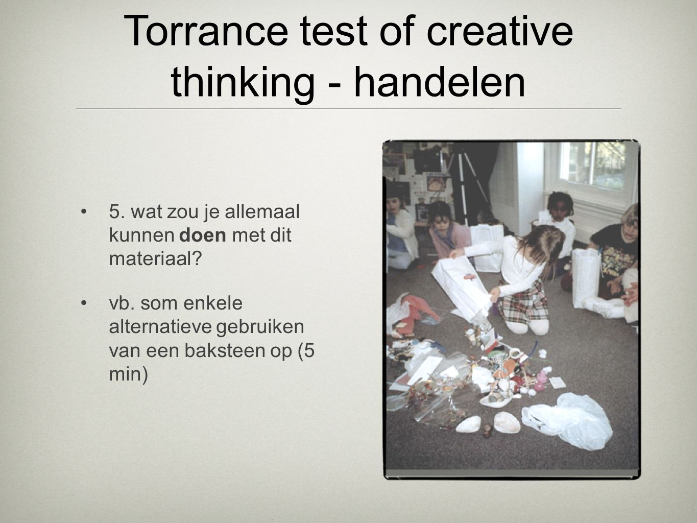 Torrance test of creative thinking - handelen