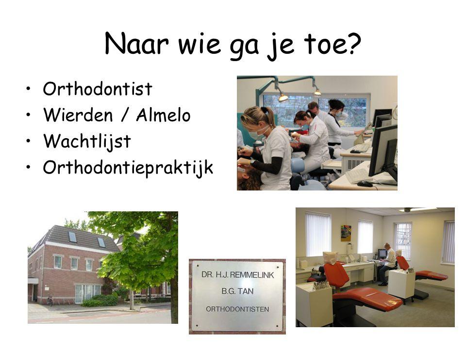Naar wie ga je toe Orthodontist Wierden / Almelo Wachtlijst