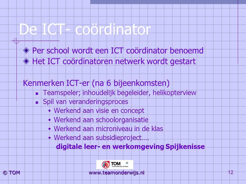 De ICT- coördinator Per school wordt een ICT coördinator benoemd