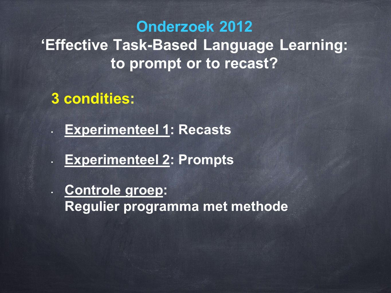 Onderzoek 2012 'Effective Task-Based Language Learning: to prompt or to recast