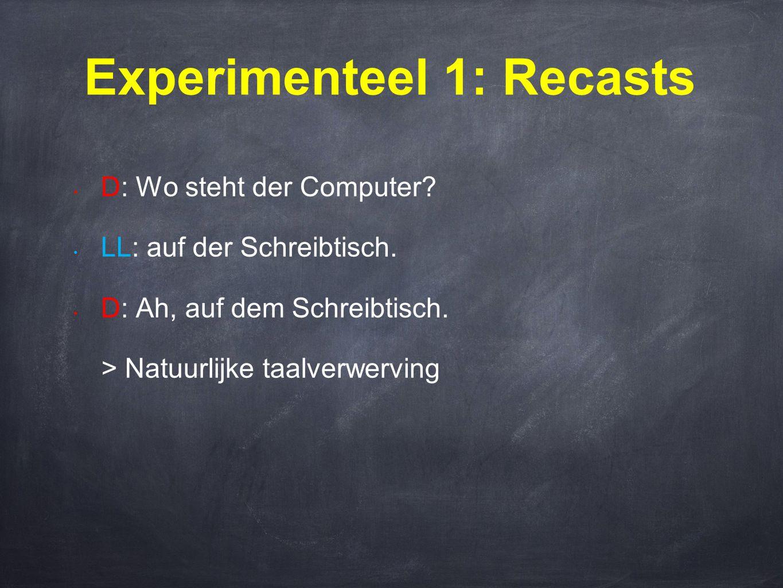 Experimenteel 1: Recasts