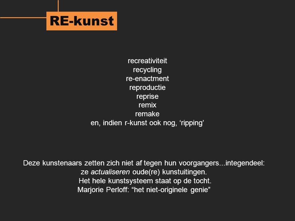 RE-kunst recreativiteit recycling re-enactment reproductie reprise