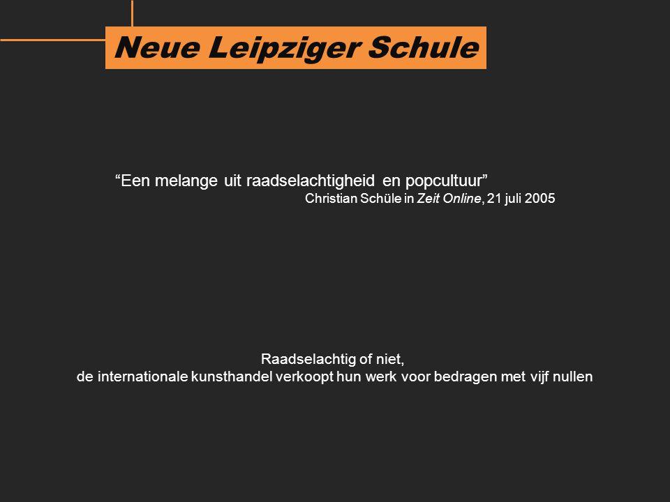 Neue Leipziger Schule Een melange uit raadselachtigheid en popcultuur Christian Schüle in Zeit Online, 21 juli 2005.