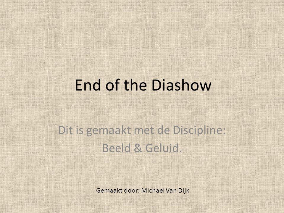 Dit is gemaakt met de Discipline: Beeld & Geluid.