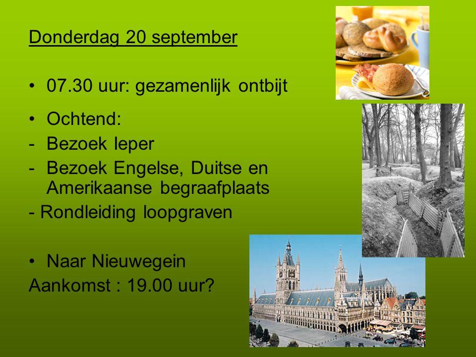 Donderdag 20 september 07.30 uur: gezamenlijk ontbijt. Ochtend: Bezoek Ieper. Bezoek Engelse, Duitse en Amerikaanse begraafplaats.