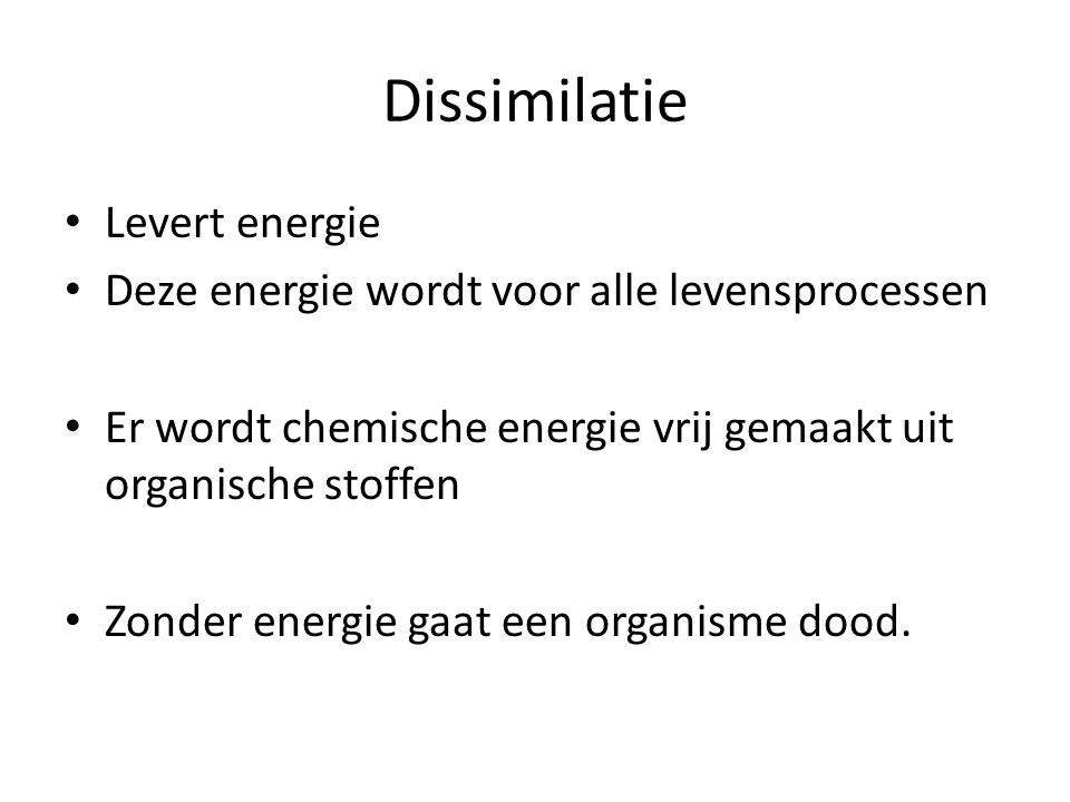 Dissimilatie Levert energie