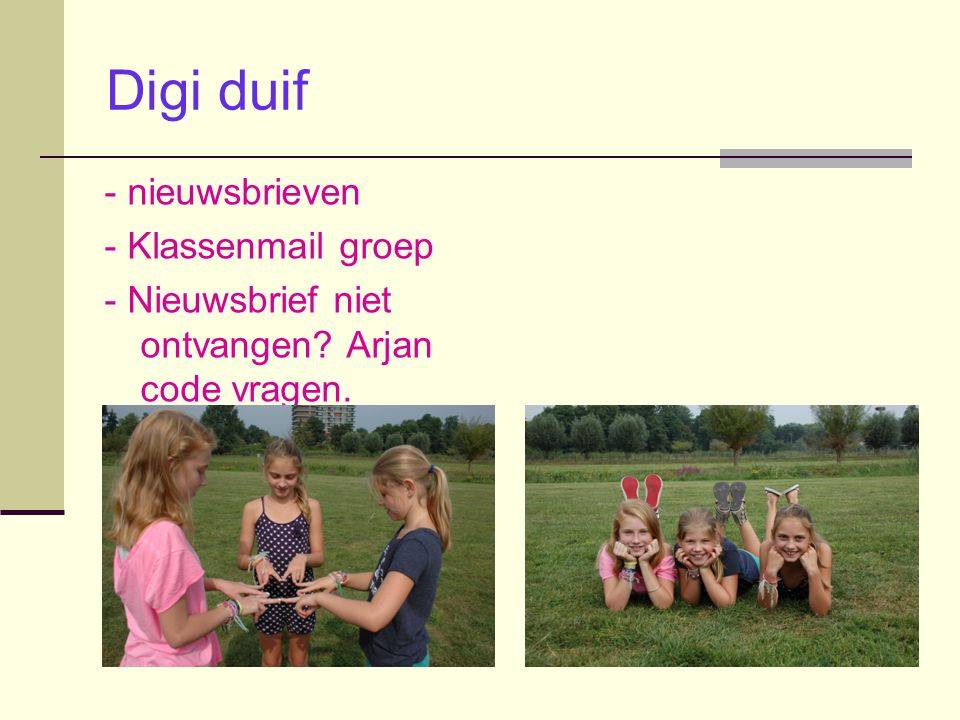 Digi duif - nieuwsbrieven - Klassenmail groep - Nieuwsbrief niet ontvangen Arjan code vragen.
