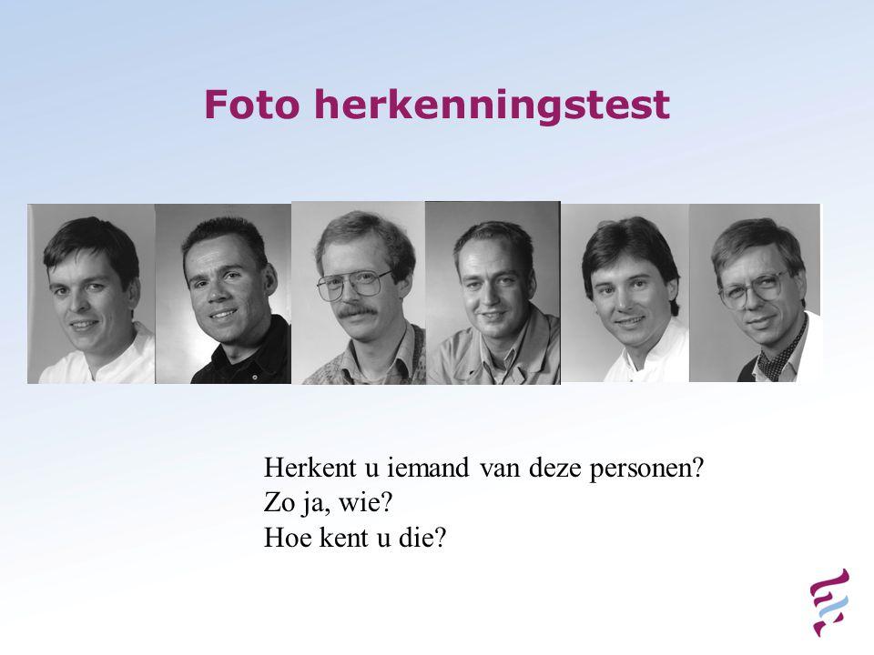 Foto herkenningstest Herkent u iemand van deze personen Zo ja, wie