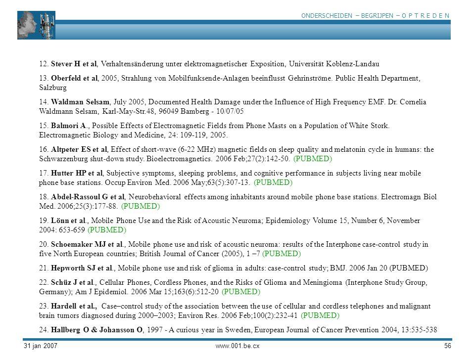 12. Stever H et al, Verhaltensänderung unter elektromagnetischer Exposition, Universität Koblenz-Landau