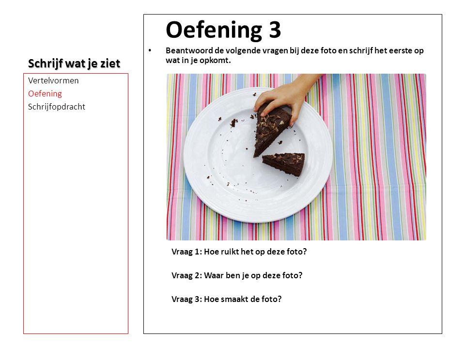 Oefening 3 Schrijf wat je ziet