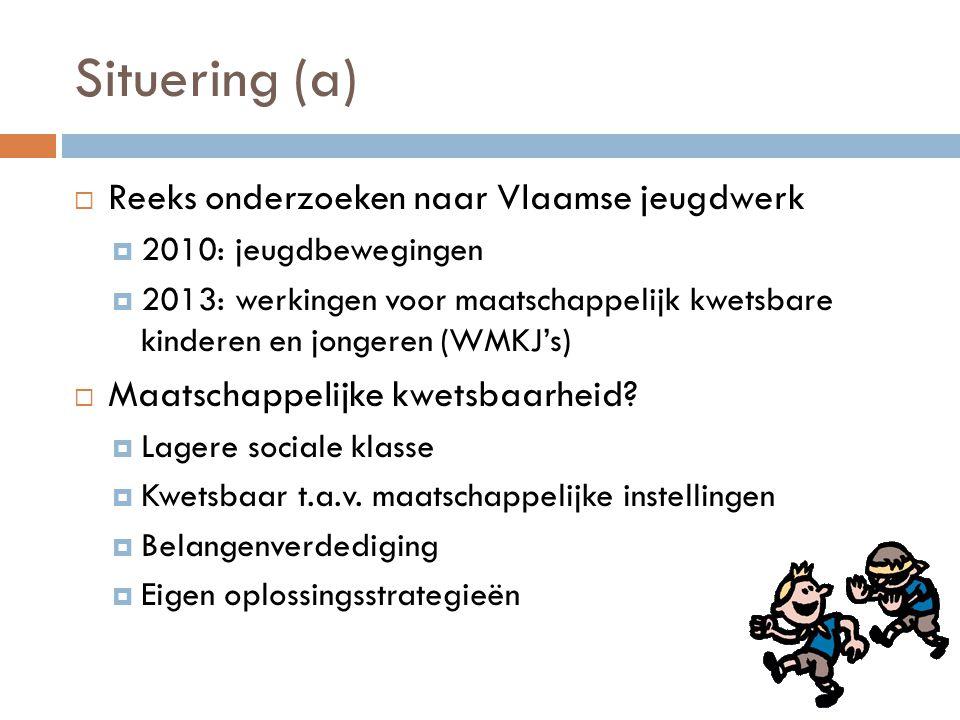 Situering (a) Reeks onderzoeken naar Vlaamse jeugdwerk