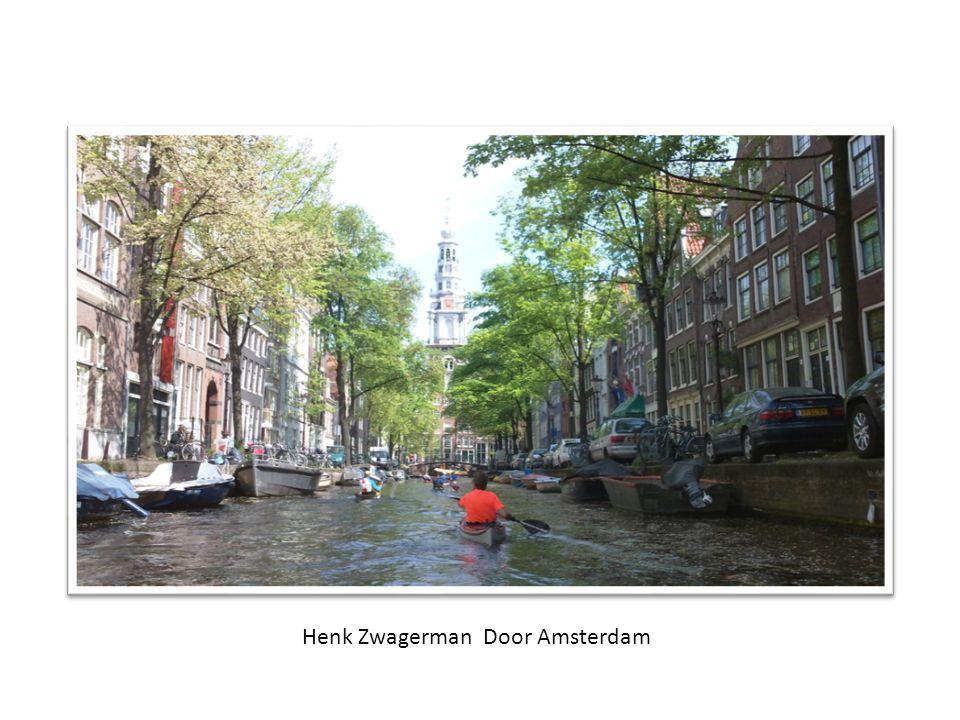 Henk Zwagerman Door Amsterdam