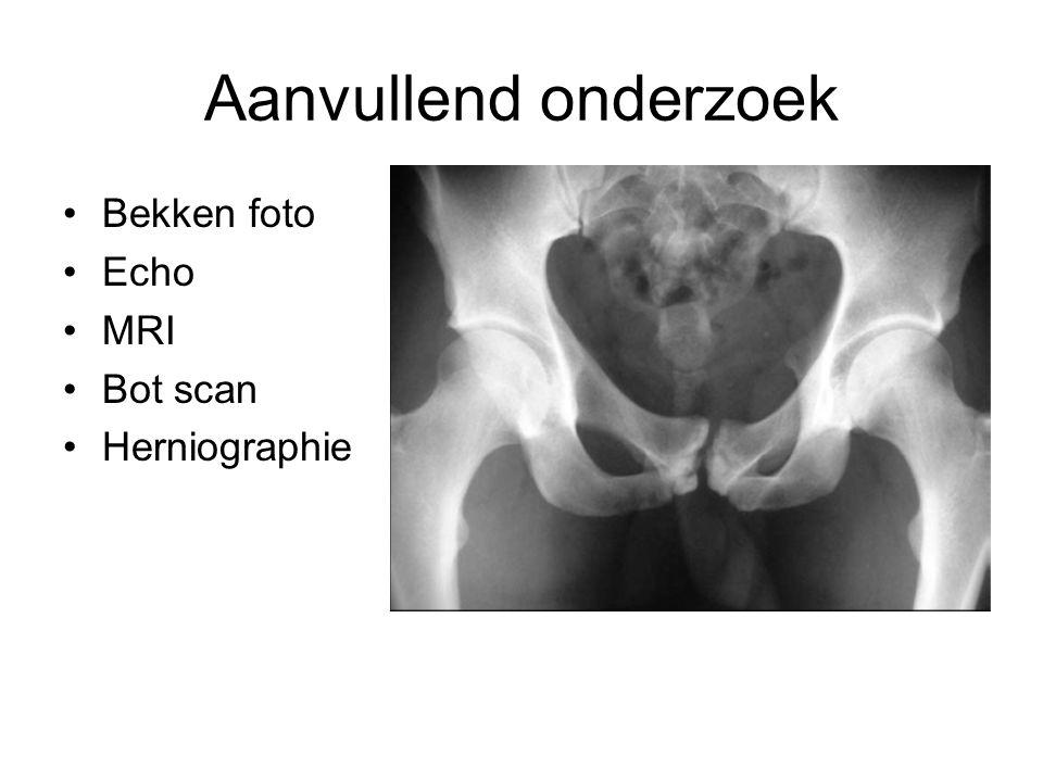 Aanvullend onderzoek Bekken foto Echo MRI Bot scan Herniographie