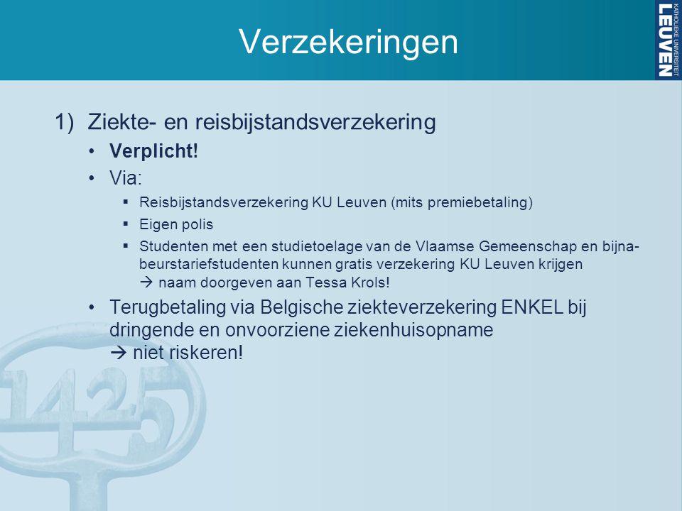 Verzekeringen Ziekte- en reisbijstandsverzekering Verplicht! Via: