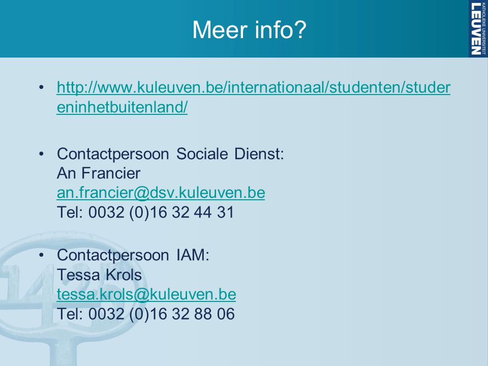 Meer info http://www.kuleuven.be/internationaal/studenten/studereninhetbuitenland/