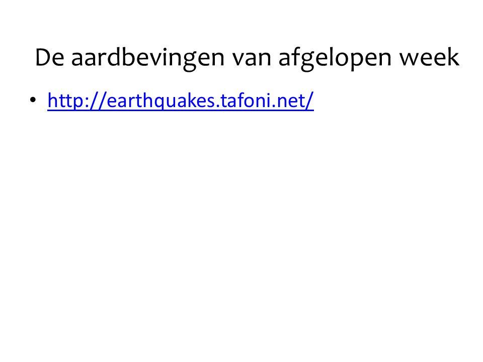 De aardbevingen van afgelopen week