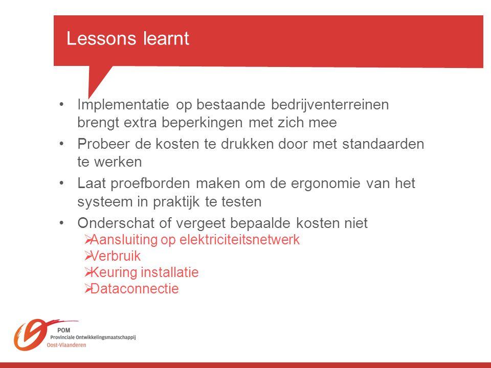 Lessons learnt Implementatie op bestaande bedrijventerreinen brengt extra beperkingen met zich mee.
