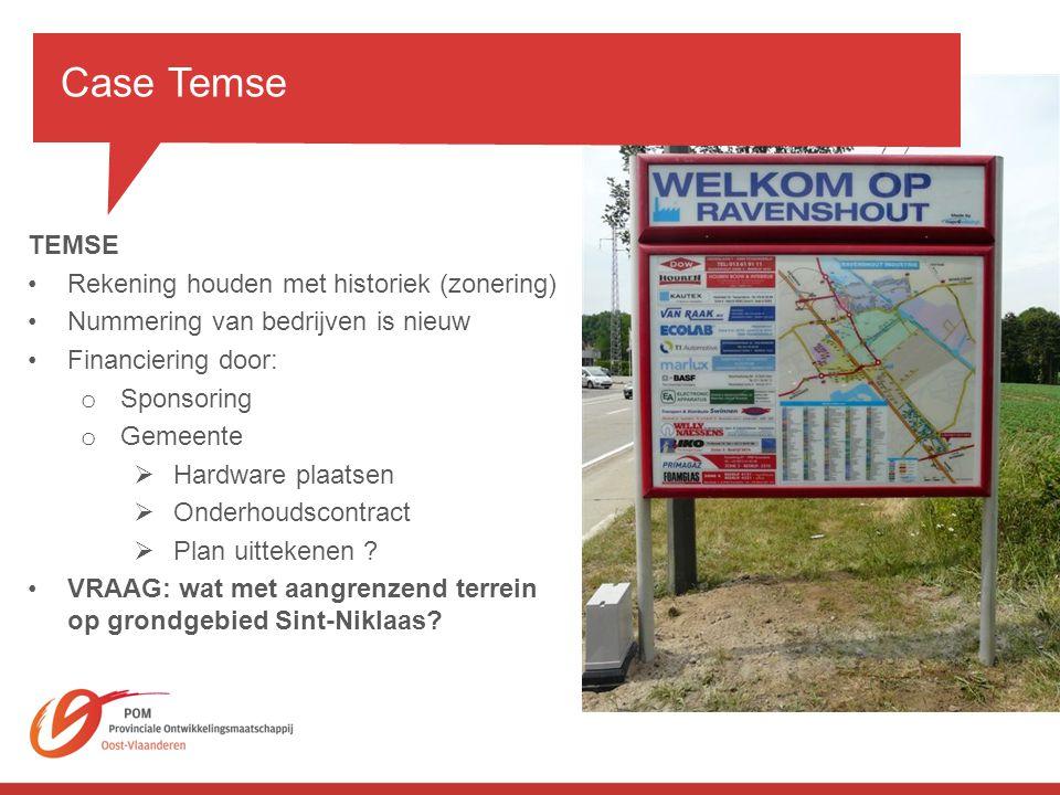 Case Temse TEMSE Rekening houden met historiek (zonering)