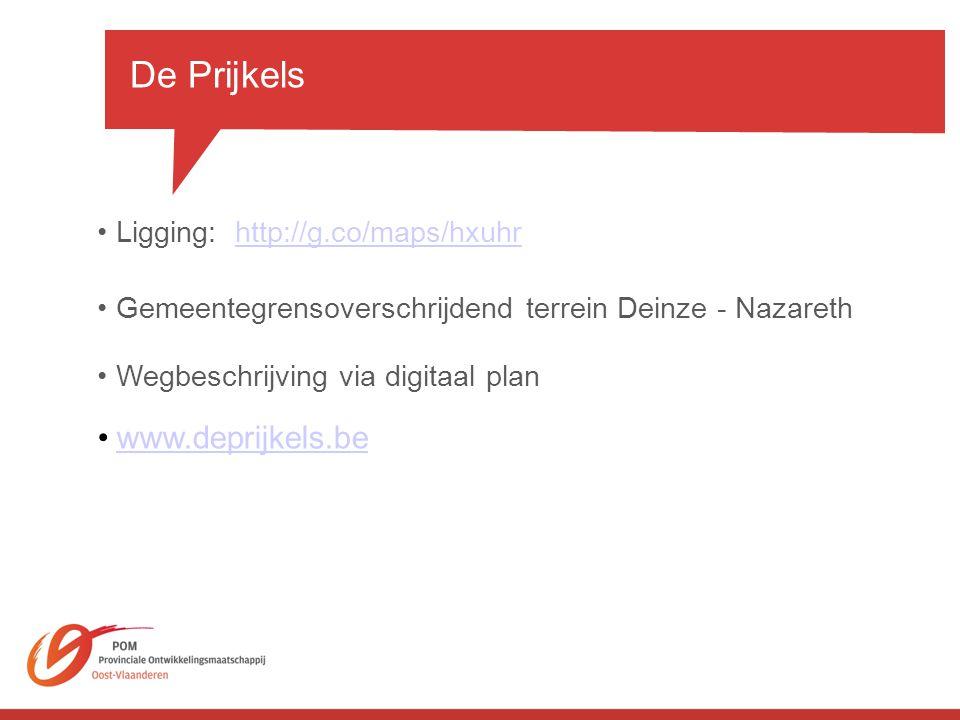 De Prijkels www.deprijkels.be Ligging: http://g.co/maps/hxuhr