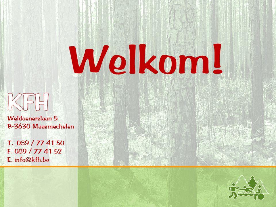 Welkom. KFH. Weldoenerslaan 5 B-3630 Maasmechelen T.