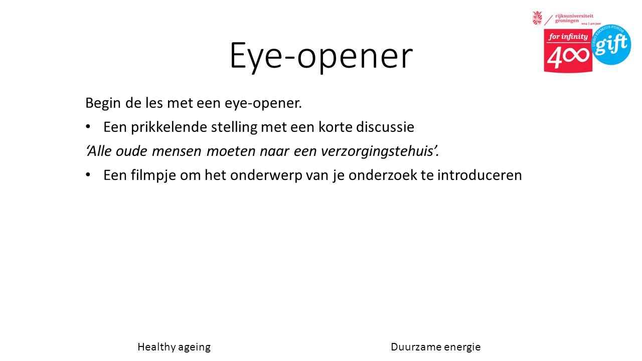 Eye-opener Begin de les met een eye-opener.