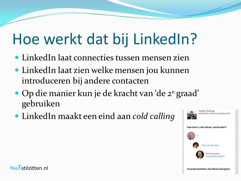 Hoe werkt dat bij LinkedIn