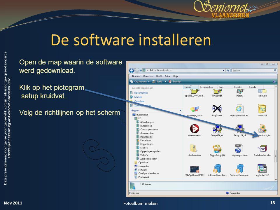 De software installeren.
