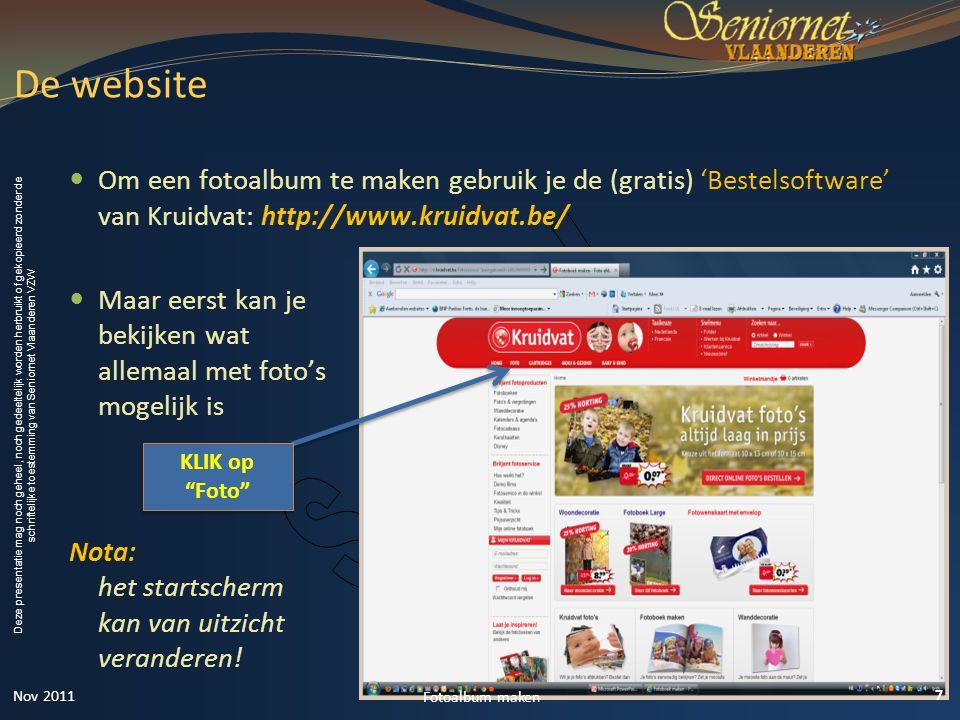 De website Om een fotoalbum te maken gebruik je de (gratis) 'Bestelsoftware' van Kruidvat: http://www.kruidvat.be/