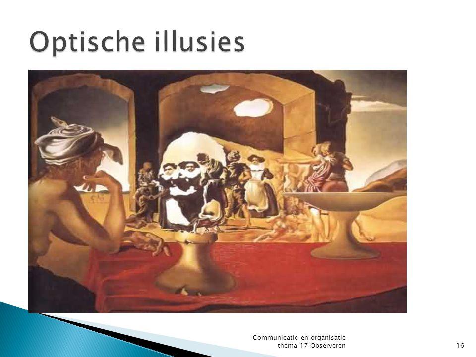 Optische illusies Communicatie en organisatie thema 17 Observeren