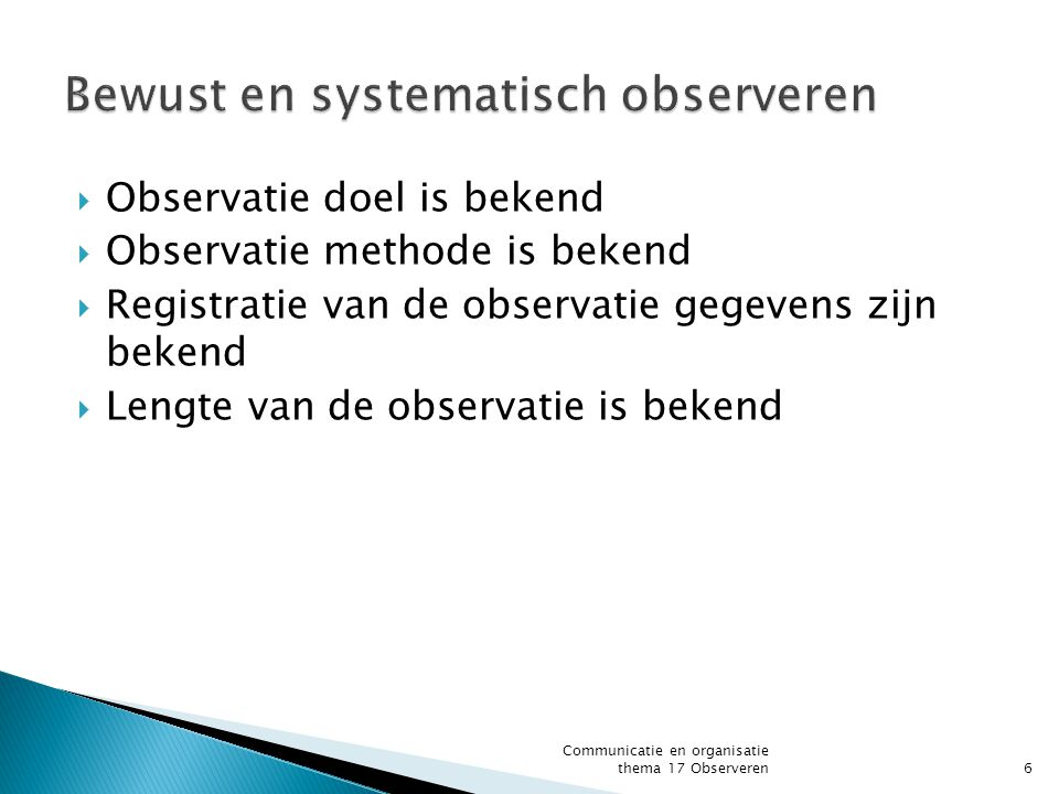 Bewust en systematisch observeren
