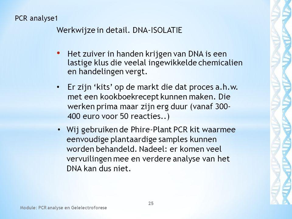 Werkwijze in detail. DNA-ISOLATIE