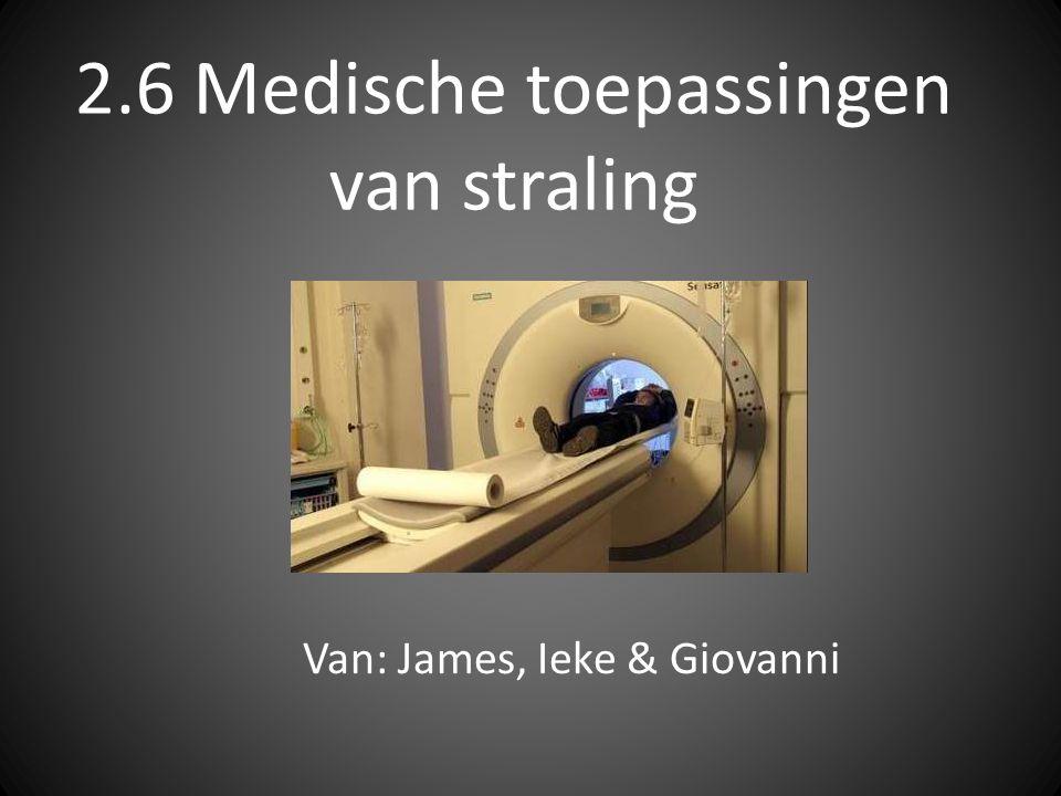 2.6 Medische toepassingen van straling