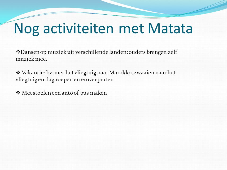 Nog activiteiten met Matata