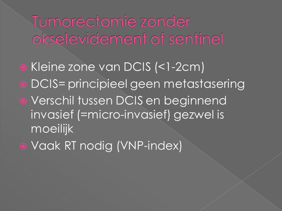 Tumorectomie zonder okselevidement of sentinel