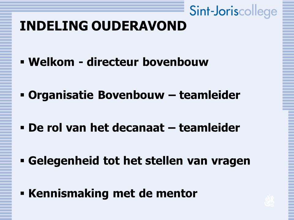 INDELING OUDERAVOND Welkom - directeur bovenbouw