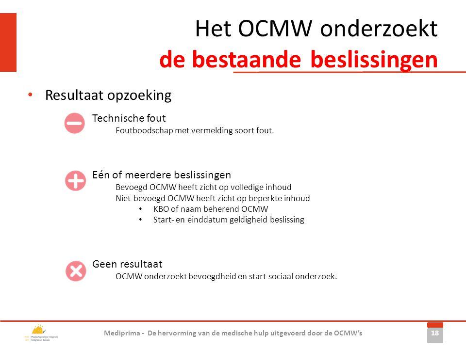 Het OCMW onderzoekt de bestaande beslissingen