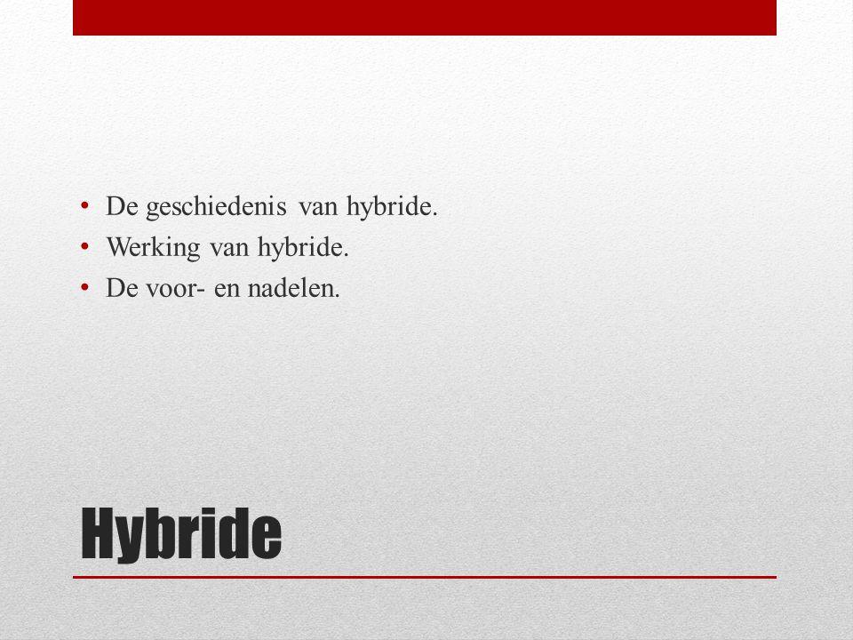 Hybride De geschiedenis van hybride. Werking van hybride.
