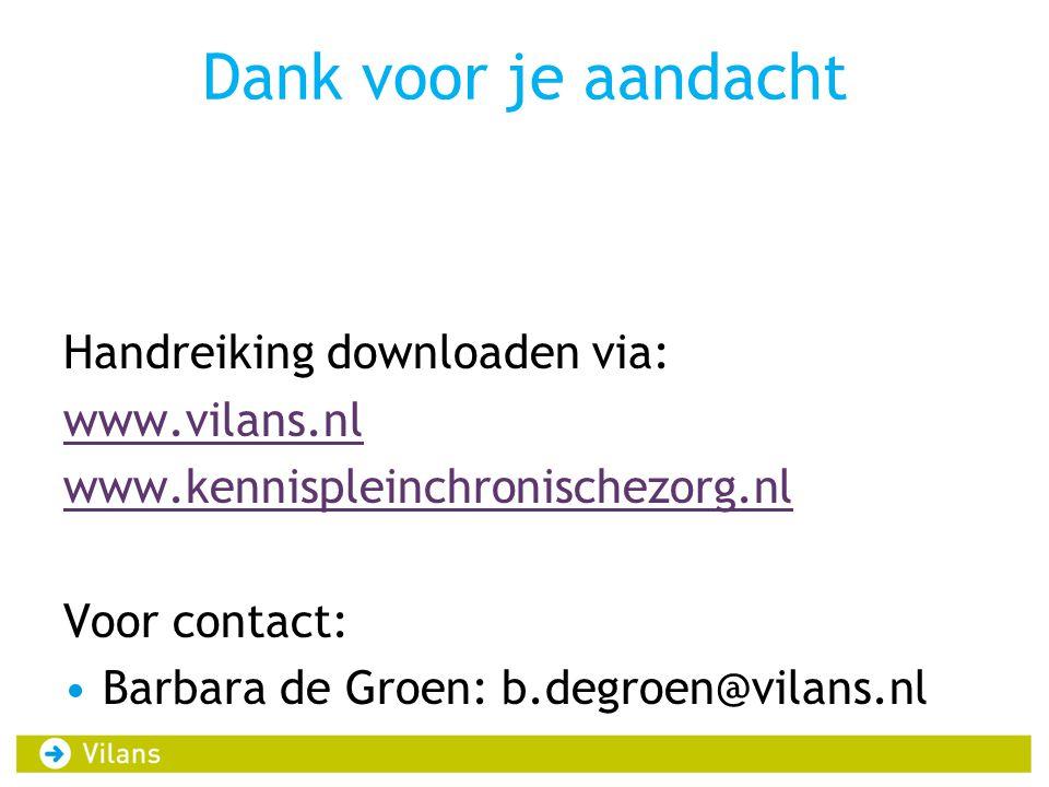Dank voor je aandacht Handreiking downloaden via: www.vilans.nl