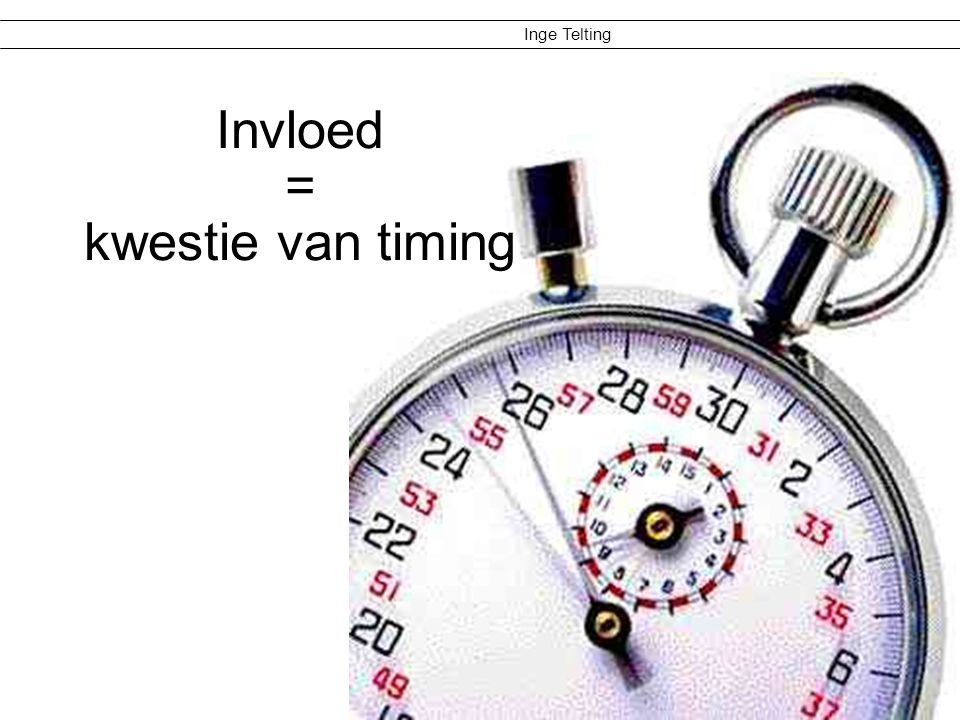 Invloed = kwestie van timing