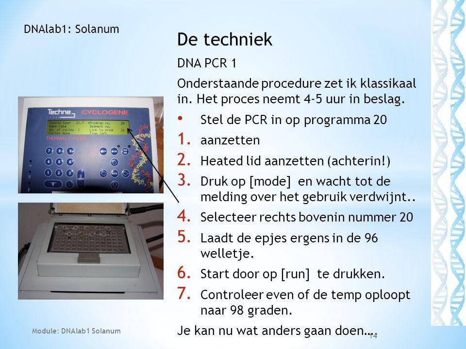 DNAlab1: Solanum De techniek. DNA PCR 1. Onderstaande procedure zet ik klassikaal in. Het proces neemt 4-5 uur in beslag.