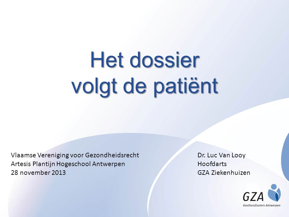 Het dossier volgt de patiënt