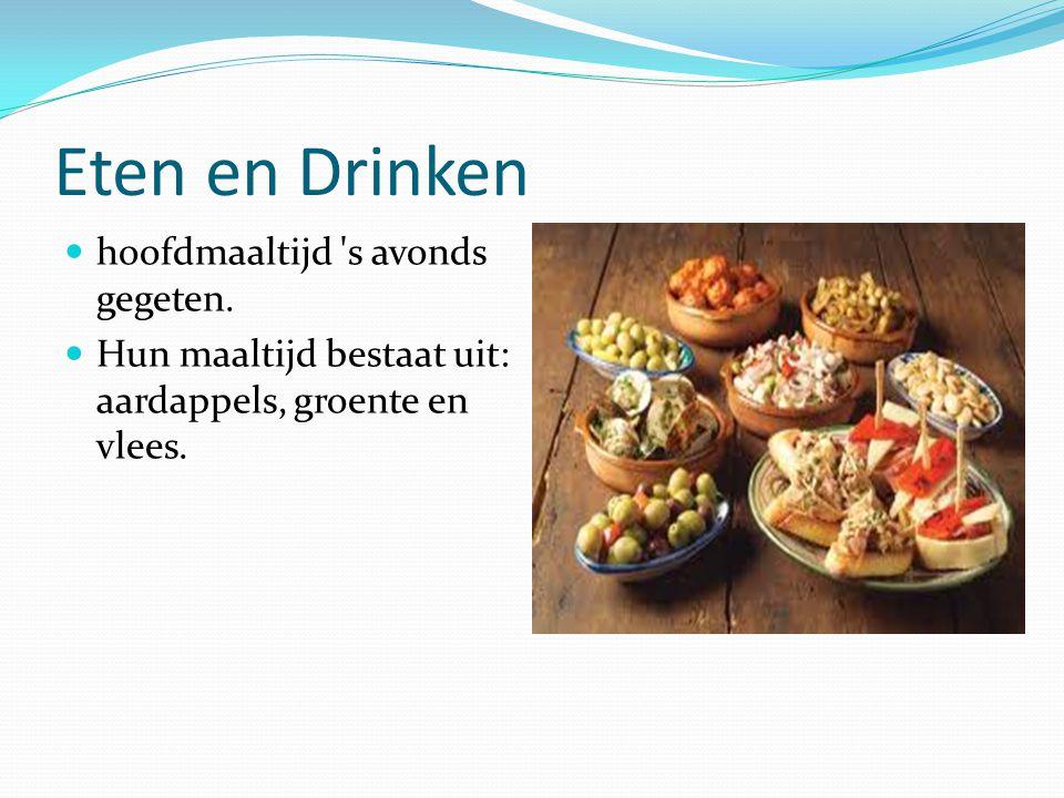 Eten en Drinken hoofdmaaltijd s avonds gegeten.
