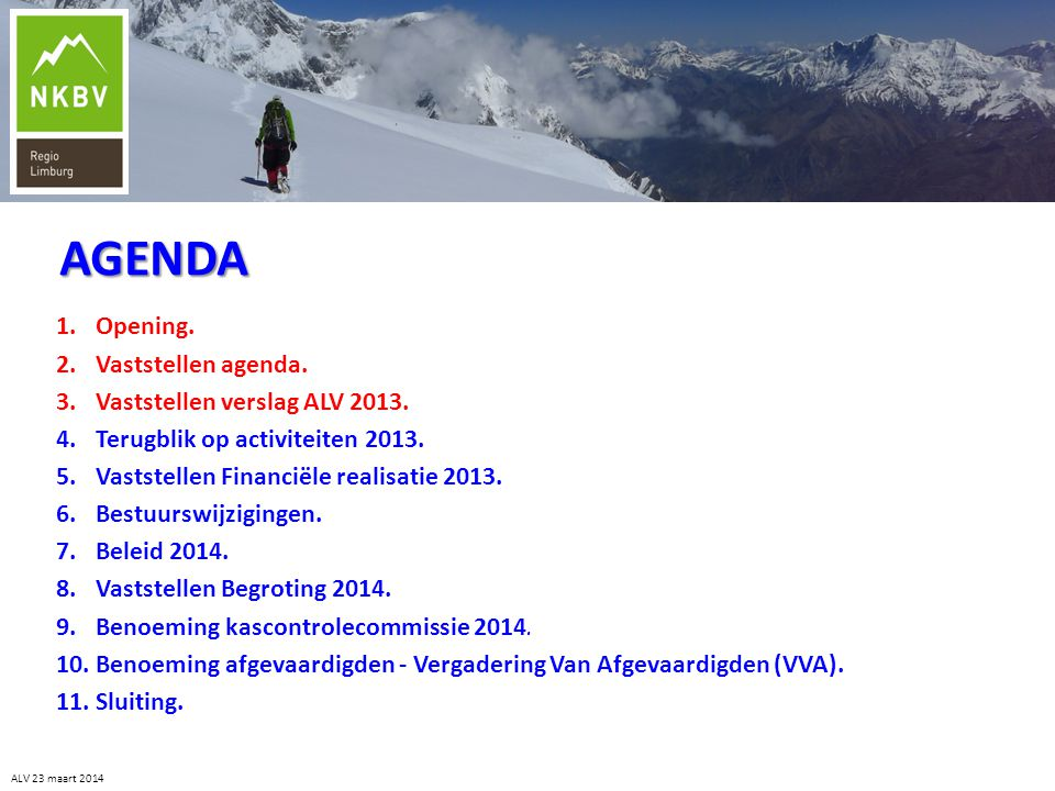 AGENDA Opening. Vaststellen agenda. Vaststellen verslag ALV 2013.