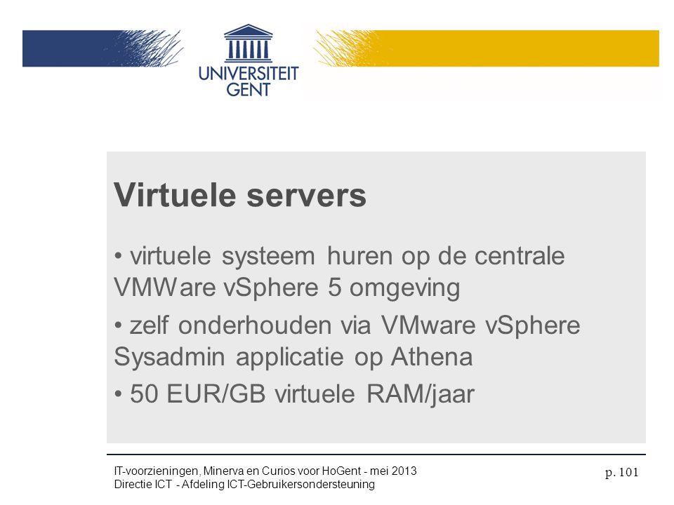 Virtuele servers virtuele systeem huren op de centrale VMWare vSphere 5 omgeving. zelf onderhouden via VMware vSphere Sysadmin applicatie op Athena.
